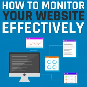 How to monitor your website effectively