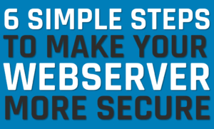 6 simple steps to make your webserver more secure